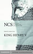 King Henry V ebook by William Shakespeare,Andrew Gurr
