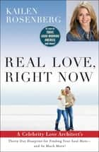 Real Love, Right Now ebook by Kailen Rosenberg