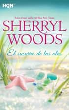 El susurro de las olas ebook by Sherryl Woods