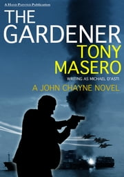 The Gardener: A Thriller ebook by Tony Masero