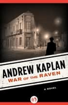 War of the Raven ebook by Andrew Kaplan