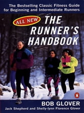 The Runner's Handbook - The Bestselling Classic Fitness G for begng Intermediate Runners 2nd rev Edition ebook by Bob Glover,Jack Shepherd,Shelly-lynn Florence Glover
