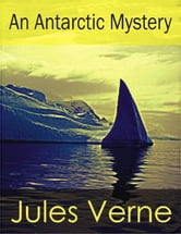 An Antarctic Mystery ebook by Jules Verne