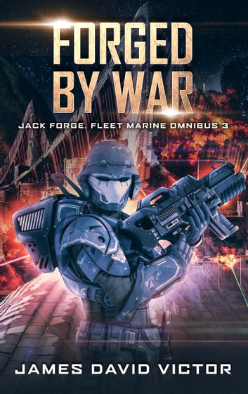 Forged by War Omnibus ebook by James David Victor