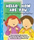 Hello, How Are You ebook by MITZO THOMPSON, KIM