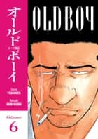 Old Boy Volume 6 ebook by Garon Tsuchiya