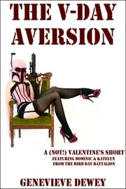 The V-Day Aversion ebook by Genevieve Dewey