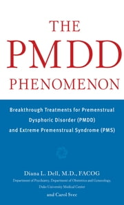 The PMDD Phenomenon ebook by Carol Svec,Diana Dell