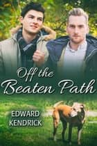 Off the Beaten Path ebook by Edward Kendrick