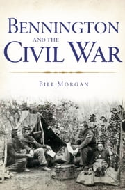 Bennington and the Civil War ebook by William Morgan