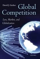 Global Competition ebook by David Gerber
