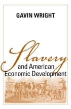 Slavery and American Economic Development ebook by Gavin Wright