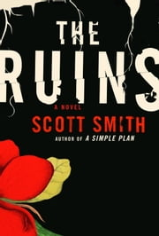 The Ruins ebook by Scott Smith