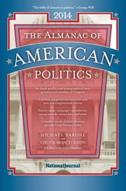 The Almanac of American Politics 2014 ebook by Michael Barone,Chuck McCutcheon,Sean Trende,Josh Kraushaar