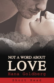 Not a Word About Love - Short Read - book 1 ebook by Kobo.Web.Store.Products.Fields.ContributorFieldViewModel