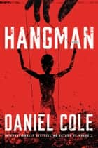 Hangman - A Novel ebook by Daniel Cole