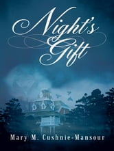 Night's Gift ebook by Mary M. Cushnie-Mansour