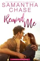 Remind Me - Magnolia Sound, #1 ebook by Samantha Chase