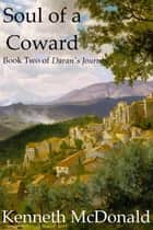 Soul of a Coward ebook by Kenneth McDonald