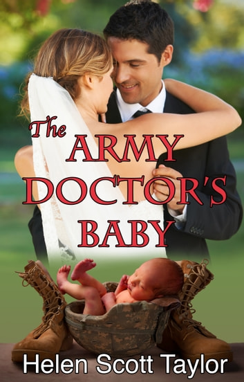 The Army Doctor's Baby (Army Doctor's Baby #1) ebook by Helen Scott Taylor