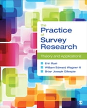 The Practice of Survey Research - Theory and Applications ebook by Professor Erin E. (Elizabeth) Ruel,Dr. William E. Wagner,Brian J. (Joseph) Gillespie
