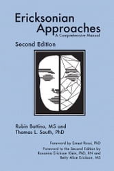 Ericksonian Approaches - A Comprehensive Manual (Second Edition) ebook by Rubin Battino,Thomas L. South,Thomas L. South