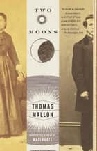 Two Moons ebook by Thomas Mallon