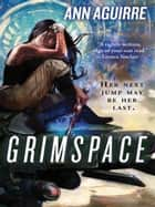 Grimspace ebook by Ann Aguirre