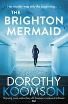 The Brighton Mermaid ekitaplar by Dorothy Koomson