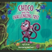 Chico and the Challenging Tree ebook by Peter Di Lisi