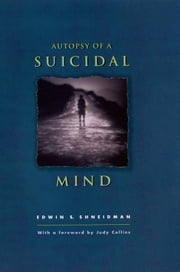 Autopsy of a Suicidal Mind ebook by Edwin S. Shneidman,Judy Collins