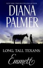 Long, Tall Texans - Emmett - Emmett ebook by