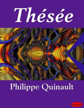 Thésée ebook by Philippe Quinault