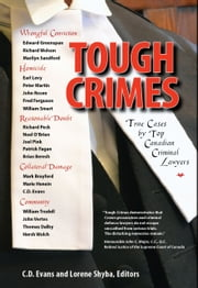 Tough Crimes - True Cases by Top Canadian Criminal Lawyers ebook by C.D. Evans, Edward L. Greenspan, Richard Wolson,...