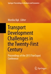 Transport Development Challenges in the Twenty-First Century - Proceedings of the 2015 TranSopot Conference ebook by