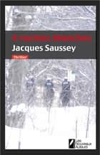 Quatre racines blanches ebook by Jacques Saussey