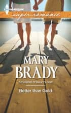 Better Than Gold ebook by Mary Brady