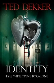 Identity (Eyes Wide Open, Book 1) ebook by Ted Dekker