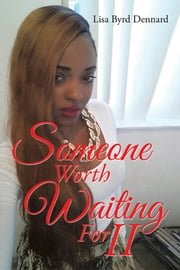 Someone Worth Waiting For II ebook by Lisa Byrd Dennard