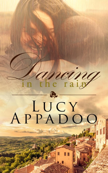 Dancing in the Rain - The Italian Family Series ebook by Lucy Appadoo