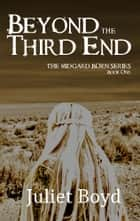 Beyond the Third End ebook by Juliet Boyd
