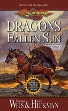Dragons of a Fallen Sun - War of Souls Trilogy, Volume One ebook by Margaret Weis, Tracy Hickman