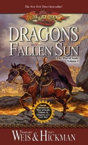 Dragons of a Fallen Sun - War of Souls Trilogy, Volume One ebook by Margaret Weis,Tracy Hickman