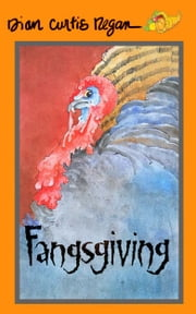 Fangsgiving ebook by Dian Curtis Regan