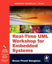 Real Time UML Workshop for Embedded Systems ebook by Douglass, Bruce Powel