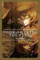 The Saga of Tanya the Evil, Vol. 3 (light novel) - The Finest Hour ebook by Carlo Zen, Shinobu Shinotsuki
