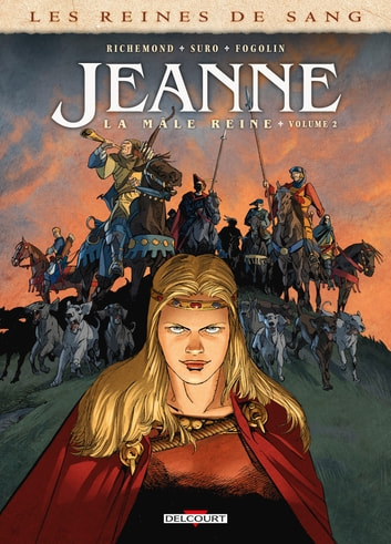 Les Reines de sang - Jeanne, la Mâle Reine T02 eBook by France Richemond,Michel Suro