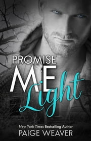 Promise Me Light ebook by Paige Weaver