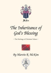 The Inheritance of God's Blessing - The Heritage of Christian Values ebook by Marvin R. McKim