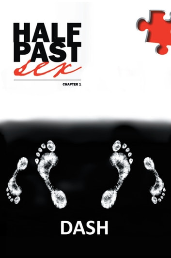 Half Past Sex, Chapter 1 ebook by Dash